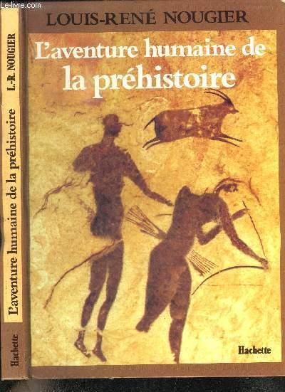 L'AVENTURE HUMAINE DE LA PREHISTOIRE