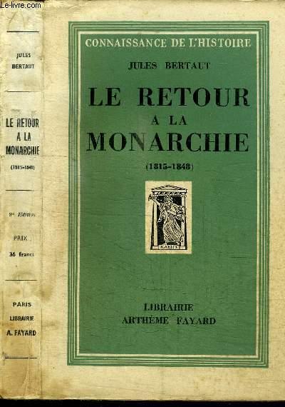 LE RETOUR A LA MONARCHIE (1815-1848)