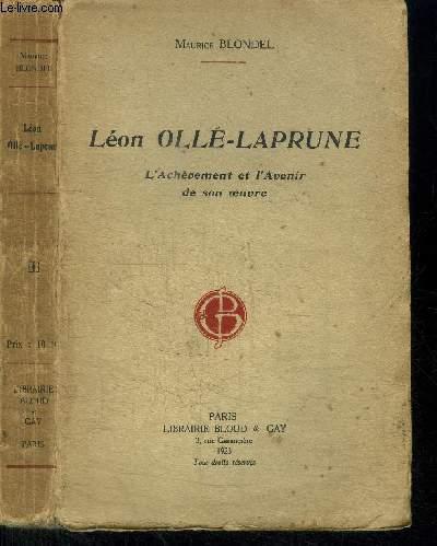 LEON OLLE-LAPRUNE - L'ACHEVEMENT ET L'AVENIR DE SON OEUVRE