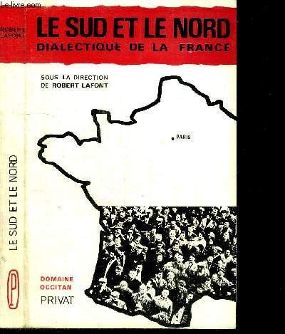 LE SUD ET LE NORD DIALECTIQUE DE LA FRANCE