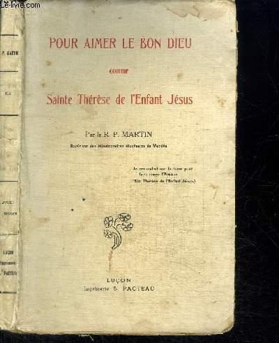 POUR AIMER LE BON DIEU COMME SAINTE-THERESE DE L'ENFANT JESUS
