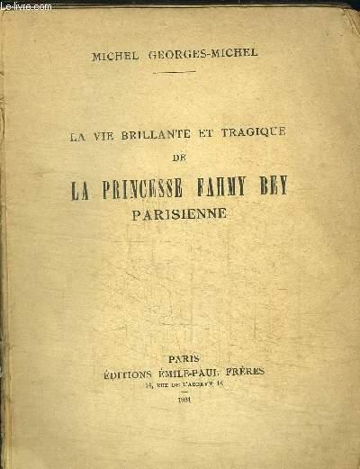 LA VIE BRILLANTE ET TRAGIQUE DE LA PRINCESSE FAHMY BEY PARISIENNE - VENDU EN L'ETAT