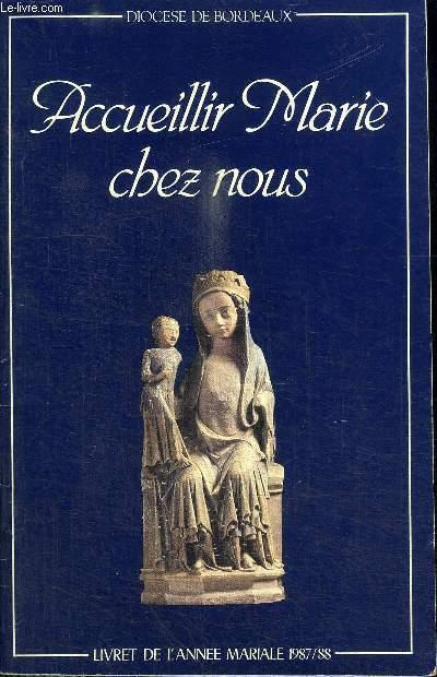 ACCUEILLIR MARIE CHEZ NOUS - Livret de l'année mariale 1987/1988