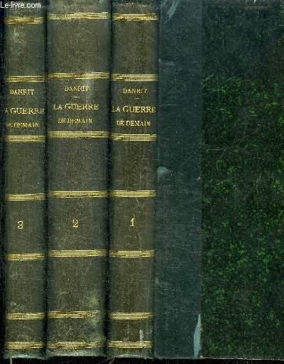 GUERRE DE DEMAIN - GRAND RECIT PATRIOTIQUE ET MILITAIRE en 3 VOLUMES (TOME 1+2+3) - TOME 1 : LA GUERRE DES FORTS -  TOME 2 : LA GUERRE EN RASE CAMPAGNE - TOME 3 :LA GUERRE EN BALLONS