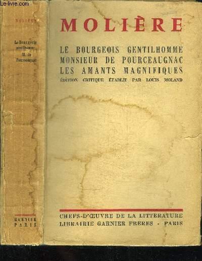 LE BOURGEOIS GENTILHOMME - MONSIEUR DE POURCEAUGNAC - LES AMANTS MAGNIFIQUES