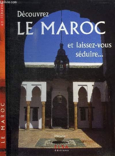 DECOUVREZ LE MAROC ET LAISSEZ-VOUS SEDUIRE...