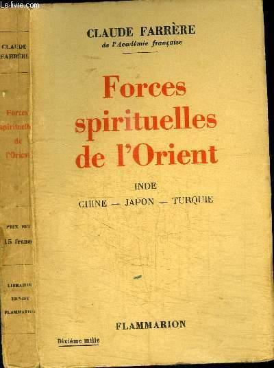 FORCES SPIRITUELLES DE L'ORIENT - INDE - CHINE - JAPON - TURQUIE