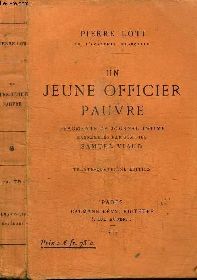 UN JEUNE OFFICIER PAUVRE - FRAGMENTS DE JOURNAL INTIME RASSEMBLES PAR SON FILS SAMUEL VIAUD