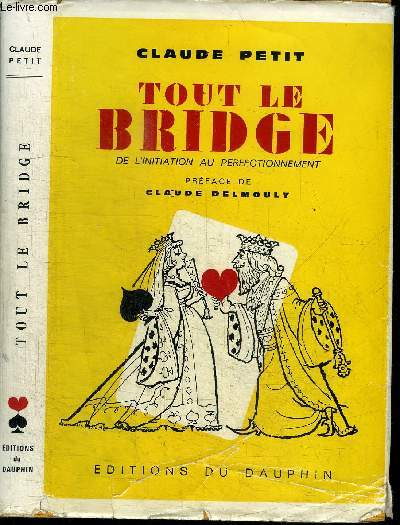 TOUT LE BRIDGE - DE L'INITIATION AU PERFECTIONNEMENT