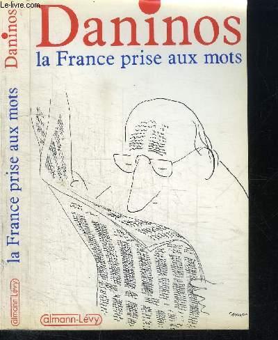 LA FRANCE PRISE AUX MOTS - INVENTAIRE DES FOLIES DU LANGAGE