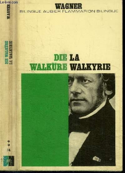 DIE WALKURE / LA WALKYRIE