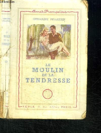 LE MOULIN DE LA TENDRESSE
