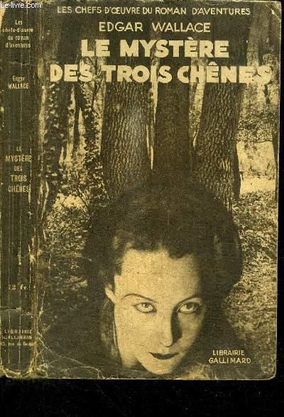 LE MYSTERE DES TROIS CHENES