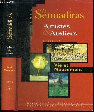 LE SERMADIRAS - ARTISTES ET ATELIERS - VOLUME 2 : VIE ET MOUVEMENT - SCENES DE LA VIE COURANTE PORTRAITS ET FORMES HUMAINES ART ANIMALIER