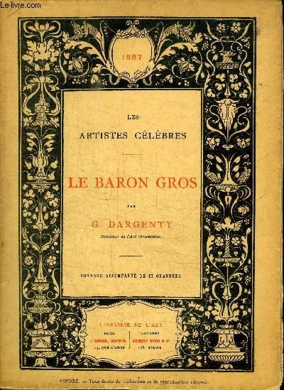 LES ARTISTES CELEBRES : LE BARON GROS