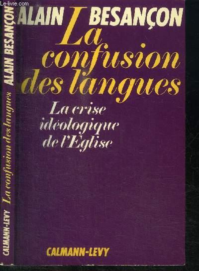 LA CONFUSION DES LANGUES - LA CRISE IDEOLOGIQUE DE L'EGLISE