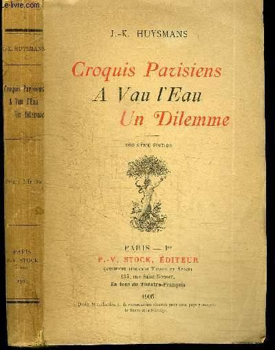 CROQUIS PARISIENS - A VAU L'EAU - UN DILEMNE