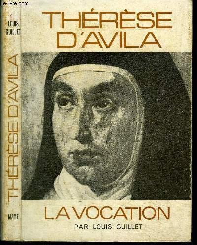 THERESE D'AVILA - LA VOCATION