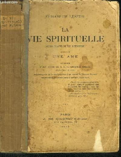 LA VIE SPIRITUELLE (PETITS TRAITES DE VIE INTERIEURE) SUIVIE DE UNE AME