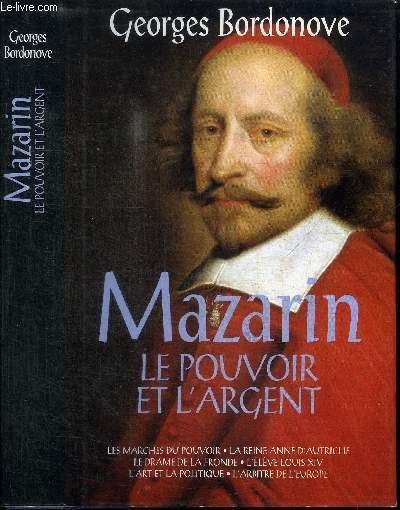 MAZARIN - LE POUVOIR ET L'ARGENT