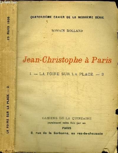 CAHIERS DE LA QUINZAINE : JEAN-CHRISTOPHE A PARIS - TOME 1 - LA FOIRE SUR LA PLACE N°2 - QUATORZIEME CAHIER DE LA NEUVIEME SERIE - 29 MARS 1908