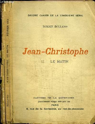 CAHIERS DE LA QUINZAINE : JEAN-CHRISTOPHE - TOME 2 - LE MATIN - DEIXIEME CAHIER DE LA CINQUIEME SERIE - FEVRIER 1904
