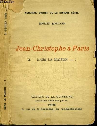 CAHIERS DE LA QUINZAINE : JEAN-CHRISTOPHE A PARIS - TOME 2 - DANS LA MAISON N°1 - NEUVIEME CAHIER DE LA DIXIEME SERIE - 21 FEVRIER 1908