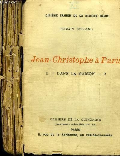 CAHIERS DE LA QUINZAINE : JEAN-CHRISTOPHE A PARIS - TOME 2 - DANS LA MAISON N°2 - DIXIEME CAHIER DE LA DIXIEME SERIE - 28 FEVRIER 1909