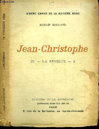 CAHIERS DE LA QUINZAINE : JEAN-CHRISTOPHE - TOME 4 - LA REVOLTE N°2 - 16 DECEMBRE 1906