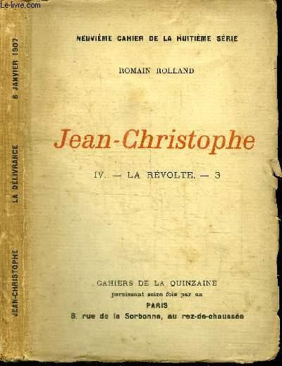 CAHIERS DE LA QUINZAINE : JEAN-CHRISTOPHE - TOME 4 - LA RTEVOLTE N°3 - NEUVIEME CAHIER DE LA HUITIEME SERIE - 6 JANVIER 1907