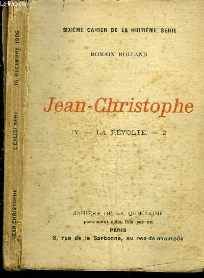 CAHIERS DE LA QUINZAINE : JEAN-CHRISTOPHE - TOME 4 : LA REVOLTE N°2 - 16 DECEMBRE 1906