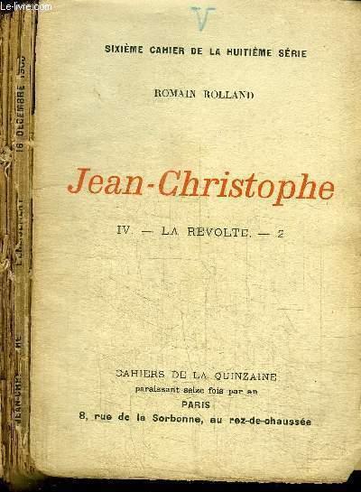 CAHIERS DE LA QUINZAINE : JEAN-CHRISTOPHE - TOME 4 - LA REVOLTE N°2 - SIXIEME CAHIER DE LA HUITIEME SERIE - 16 DE CEMBRE 1906 ?