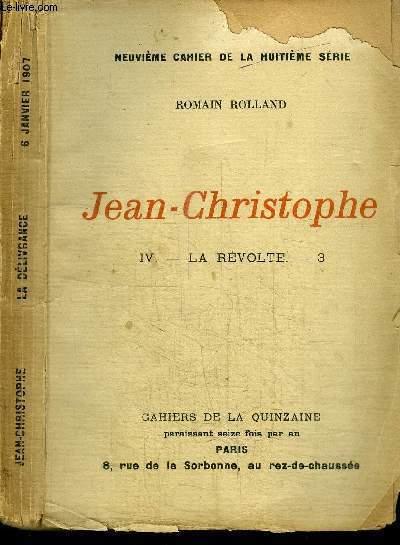 CAHIERS DE LA QUINZAINE : JEAN-CHRISTOPHE - TOME 4 - LA REVOLTE N°3 - NEUVIEME CAHIER DE LA HUITIEME SERIE - 6 JANVIER 1907