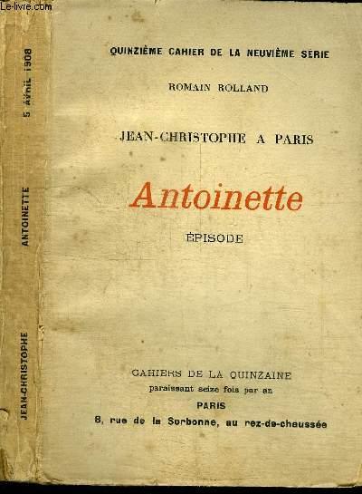 CAHIERS DE LA QUINZAINE : JEAN-CHRISTOPHE A PARIS - ANTOINETTE - EPISODE - QUINZIEME CAHIER DE LA NEUVIEME SERIE - 5 AVRIL 1908