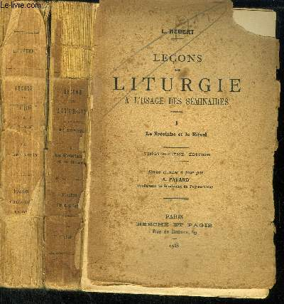 LECONS DE LITURGIE A L'USAGE DES SEMINAIRES - EN 2 VOLUMES (TOME 1 +3) - MANQUE LE TOME 2 - TOME 1 : Le Bréviaire et le Rituel - Tome 3 : Le Cérémonial