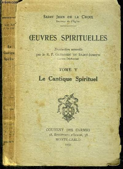 OEUVRES SPIRITUELLES - TOME 5 - LE CANTIQUE SPIRITUEL