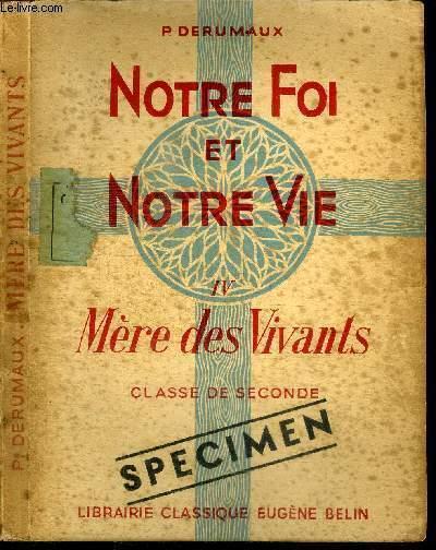 NOTRE FOI ET NOTRE VIE - TOME 4 - MERE DES VIVANTS - CLASSE DE SECONDE