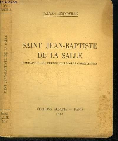 SAINT JEAN-BAPTISTE DE LA SALLE - FONDATEUR DES FRERES DES ECOLES CHRETIENNES