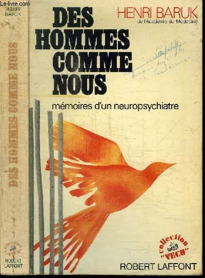 DES HOMMES COMME NOUS - MEMOIRES D'UN NEUROPSYCHIATRIE