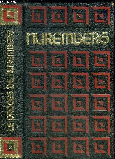 LE PROCES DE NUREMBERG - TOME 2.