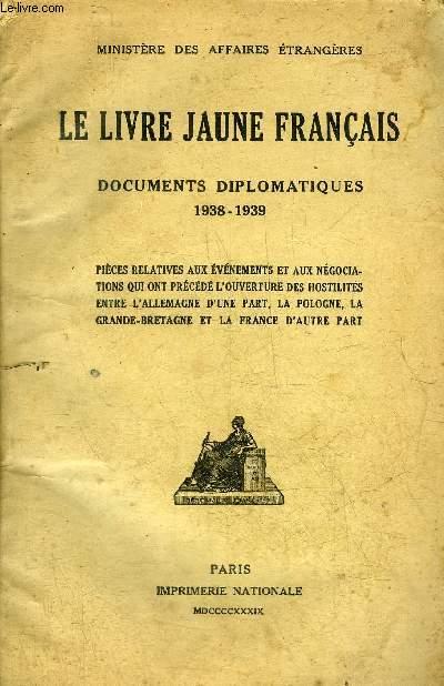 LE LIVRE JAUNE FRANCAIS DOCUMENTS DIPLOMATIQUES 1938-1939 .