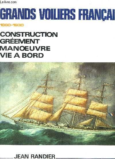 GRANDS VOILIERS FRANCAIS 1880-1930 CONSTRUCTION GREEMENT MANOEUVRE VIE A BORD.