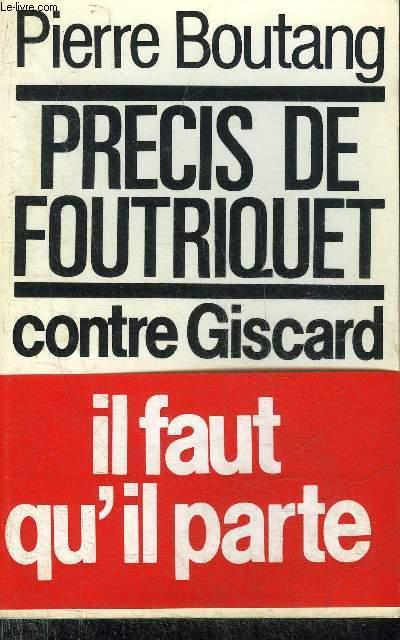 PRECIS DE FOUTRIQUET CONTRE GISCARD - PAMPHLET.