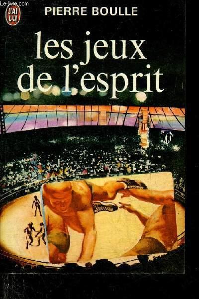 LES JEUX DE L'ESPRIT - COLLECTION J'AI LU N°458.