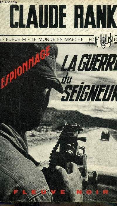 LA GUERRE DU SEIGNEUR - LE MONDE EN MARCHE - COLLECTION ESPIONNAGE N°1223.