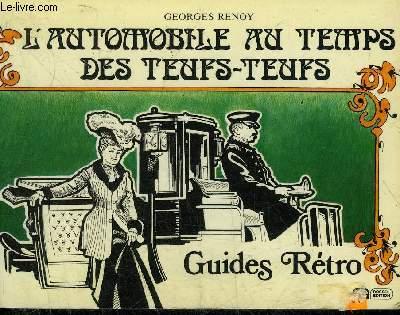 L'AUTOMOBILE AU TEMPS DES TEUFS-TEUFS - GUIDES RETRO.