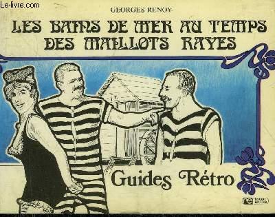 LES BAINS DE MER AU TEMPS DES MAILLOTS RAYES - GUIDES RETRO.