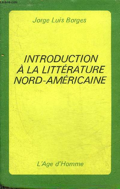 INTRODUCTION A LA LITTERATURE NORD-AMERICAINE - COLLECTION LA VOIE OUVERTE.