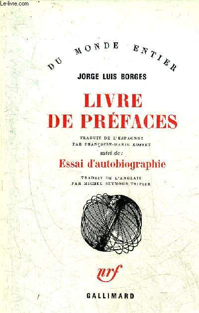 LIVRE DE PREFACES SUIVI DE ESSAI D'AUTOBIOGRAPHIE - COLLECTION DU MONDE ENTIER.