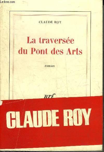 LA TRAVERSEE DU PONT DES ARTS - ROMAN.